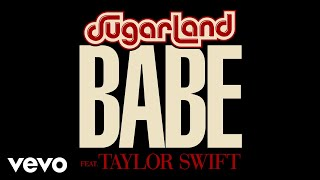 Download Sugarland - Babe (Static Video) ft. Taylor Swift Video