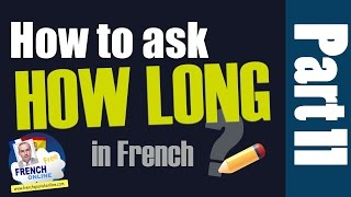 Download asking how long question in French easily Video