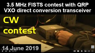 Download 3.5 MHz FISTS contest with QRP VXO direct conversion transceiver Video