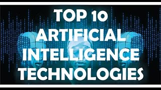 Download Top 10 Hottest Artificial Intelligence Technologies 2017 Video