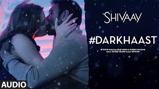 Download DARKHAAST Full Audio Song || SHIVAAY || Arijit Singh & Sunidhi Chauhan | Ajay Devgn | T-Series Video