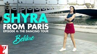Download Shyra From Paris | Episode 4: The Dancing Tour | Befikre | Vaani Kapoor Video