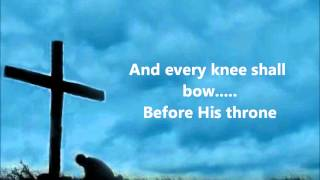 Download EVERY KNEE SHALL BOW - THE WILDS WITH LYRICS Video