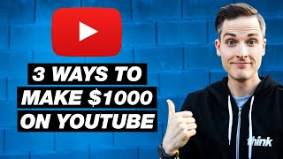 Download How to Make $1000 on YouTube — 3 Ways to Earn Money on YouTube Video