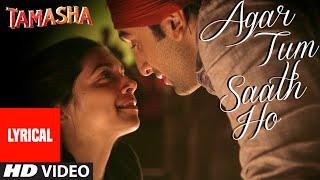 Download ″Agar Tum Saath Ho″ Song with Lyrics | Tamasha | Ranbir Kapoor, Deepika Padukone | T-Series Video