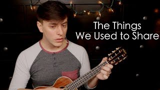 Download The Things We Used to Share - Original Song | Thomas Sanders Video