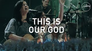 Download This Is Our God - Hillsong Worship Video