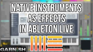 Download NI as FX - Native Instruments as Effects in Ableton Live | Garnish Music Production School Prod Cast Video