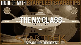 Download (Episode 57)Truth OR Myth- Starfleet Starships- The NX Class Video