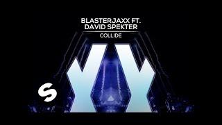 Download Blasterjaxx ft. David Spekter - Collide Video