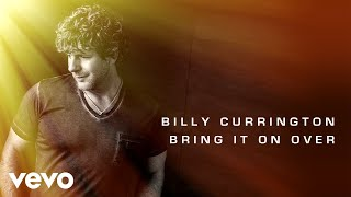 Download Billy Currington - Bring It On Over (Audio) Video