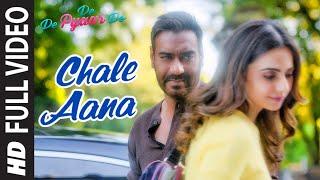 Download Full Video: CHALE AANA | De De Pyaar De I Ajay Devgn, Tabu, Rakul Preet l Armaan M, Amaal M,Kunaal V Video