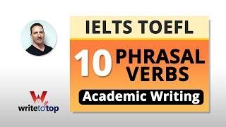 Download 10 PHRASAL VERBS FOR IELTS / TOEFL ACADEMIC WRITING Video