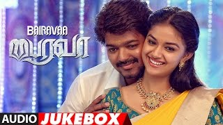 Download Bairavaa Jukebox || Bairavaa Tamil Songs || Vijay, Keerthy Suresh || Santhosh Narayanan, Vairamuthu Video