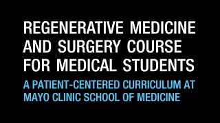 Download Regenerative Medicine & Surgery – Patient-Centered Curriculum at Mayo Clinic School of Medicine Video