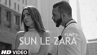 Download Flint J : Sun Le Zara Song || Atif Ali || Latest Hindi Song 2017 Video