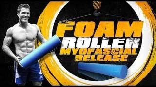 Download Foam Roller- ″Myofascial Release″ Video