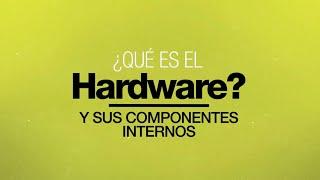 Download ¿Que es el hardware? Componentes internos. Video