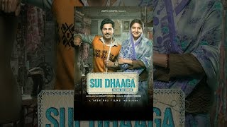 Download Sui Dhaaga: Made in India Video