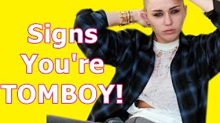 Download 6 Signs You Are A Tomboy Video