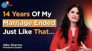 Download Nothing Will Change Unless You Change | Alka Sharma | Josh Talks Video