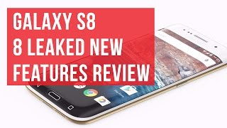 Download Samsung Galaxy S8: 8 leaked new features review Video
