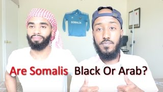 Download ARE SOMALIS CONSIDERED BLACK? (ARAB?!) Video