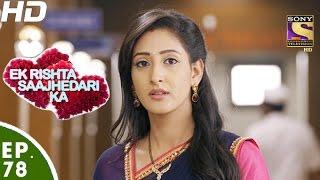 Download Ek Rishta Saajhedari Ka - एक रिश्ता साझेदारी का - Episode 78 - 23rd November, 2016 Video