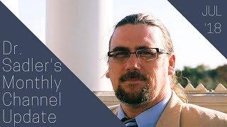 Download Dr. Sadler's Channel Updates - July 2018 Video