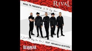 Download Rival - Yo Te Voy a Amar Feat. Revancha Norteña ♪ 2017 Video