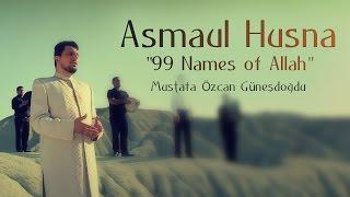 Download Asmaul Husna ″99 Names of Allah″(Official Video Original HD) Mustafa Özcan Günesdogdu- Esmaül Hüsna Video