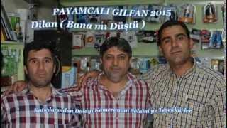 Download Payamcalı Gılfan 2015 Dilan - Bana mı Düştü - Yeni ( Murat Muzik ) Video