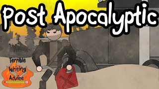 Download POST APOCALYPTIC - Terrible Writing Advice Video