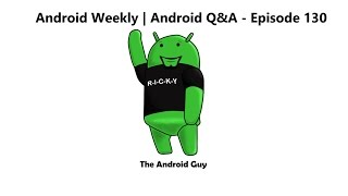 Download Android Weekly Android Q&A Ep 132 - Samsung Galaxy S8 Camera, RAM & Storage & Apple Watch 3 Video