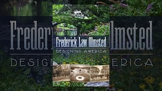 Download Frederick Law Olmsted: Designing America Video