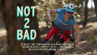 Download Not2Bad: Trail Shredding (Full Segment) 4K Video