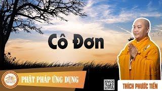 Download Cô Đơn (KT30) - Thầy Thích Phước Tiến thuyết pháp hay Video
