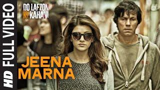 Download Jeena Marna Full Video Song | Do Lafzon Ki Kahani | Randeep Hooda, Kajal Aggarwal Video