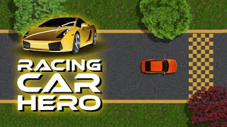 Download Racing Car Hero - addictive android racing game Video