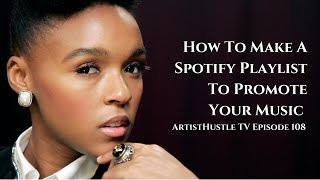 Download How To Create A Playlist On Spotify To Promote Your Music | ArtistHustle TV Episode 108 Video