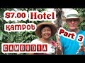 Download Kampot Cambodia YES $7.00 Hotel: Our Cambodia In 6 week : PART 3 ,Kampot:, Angkor, Phnom Penh Video