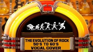 Download The Evolution of Rock - 50's to 60's - Vocal Cover - HD Video