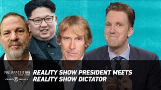 Download Reality Show President Meets Reality Show Dictator - The Opposition w/ Jordan Klepper Video