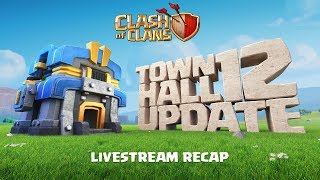 Download Clash of Clans - Town Hall 12 UPDATE Livestream Recap Video