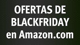 Download Ofertas BLACKFRIDAY en Amazon (en Español) Video