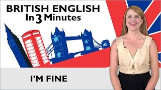 Download Learn English - British English in Three Minutes - I'm Fine Video