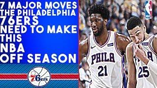 Download 7 MAJOR Moves The Philadelphia 76ers Need To Make This NBA Off Season Video
