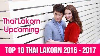 Download Top 10 Thai Lakorn Upcoming 2016 - 2017 Video