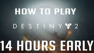 Download HOW TO PLAY DESTINY 2 EARLY Video