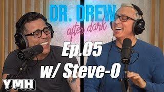 Download Dr. Drew After Dark w/ Steve-O - Ep. 05 Video